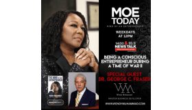 #MOEToday: Being A Conscious Entrepreneur During A Time Of War Featuring Dr. George C. Fraser