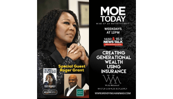 #MoeToday: Creating Generational Wealth Using Insurance